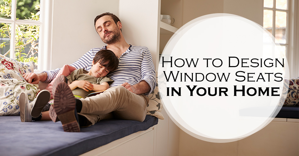 How to Design Window Seats in Your Home