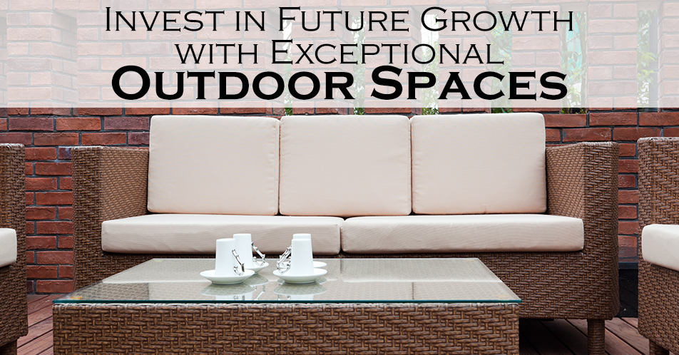 Invest in Future Growth with Exceptional Outdoor Spaces