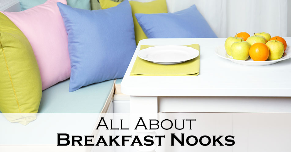 All About Breakfast Nooks