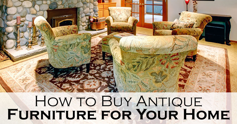 How to Buy Antique Furniture for Your Home